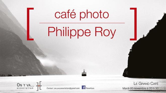 Rencontre avec le photographe Philippe Roy