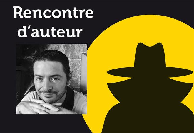 Festival Regards Noirs, rencontre d'auteur : Guillaume Ramezi